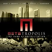 METAtropolis | [Jay Lake, Tobias Buckell, Elizabeth Bear, John Scalzi, Karl Schroeder]