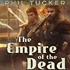 The Empire of the Dead Hörbuch von Phil Tucker Gesprochen von: Paul Guyet