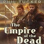 The Empire of the Dead   Phil Tucker