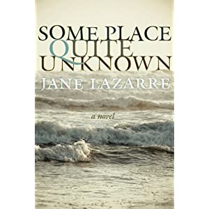 amazon com  some place quite unknown  9780971487390   jane lazarre  books