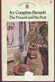 The Present and the Past (Modern Classics) (0140033475) by Compton-Burnett, Ivy
