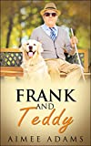 Frank and Teddy: (A cute dog story for all dog lovers everywhere)