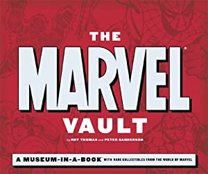 Download book The Marvel Vault: A Museum-in-a-Book with Rare Collectibles from the World of Marvel