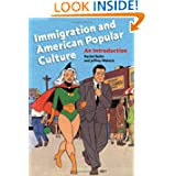 Immigration and American Popular Culture: An Introduction (Nation of Newcomers)