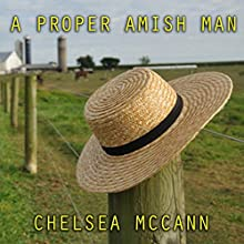 A Proper Amish Man Audiobook by Chelsea McCann Narrated by Courtney Parker