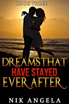 Dreams That Have Stayed Ever After (in Dreams Book 3)