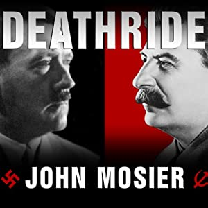 Deathride: Hitler vs. Stalin: The Eastern Front, 1941-1945 | [John Mosier]