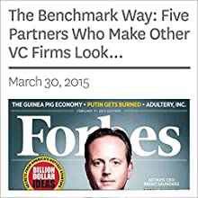 The Benchmark Way: Five Partners Who Make Other VC Firms Look Outgunned and Overstaffed (       UNABRIDGED) by Alex Konrad Narrated by Ken Borgers