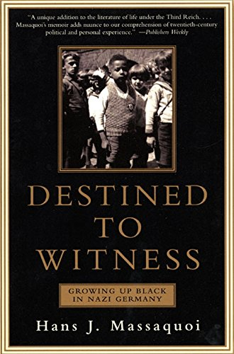 Destined to Witness: Growing Up Black in Nazi Germany PDF