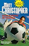 Goalkeeper in Charge (Matt Christopher Sports Fiction) (0316075485) by Christopher, Matt