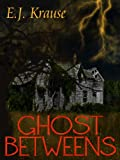 img - for Ghost Betweens book / textbook / text book