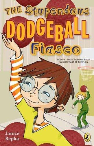 The Stupendous Dodgeball Fiasco by Repka, Janice (2012) Paperback PDF