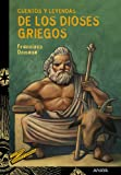 Cuentos y leyendas de los dioses griegos / Tales and Legends of the Greek Gods (Tus Libros: Cuentos Y Leyendas / Your Books: Tales and Legends) (Spanish Edition)