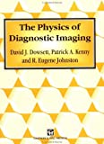 img - for The Physics of Diagnostic Imaging book / textbook / text book