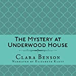 The Mystery at Underwood House: An Angela Marchmont Mystery, Book 2 | Clara Benson