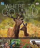 RSPB Where To Go Wild in Britain