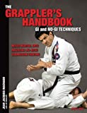 The Grappler's Handbook Vol.1: Gi and No-Gi Techniques