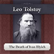 The Death of Ivan Ilyich: A Leo Tolstoy Short Story | [Leo Tolstoy]