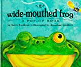 The Wide-Mouthed Frog (A Pop-Up Book) (023399100X) by Faulkner, Keith