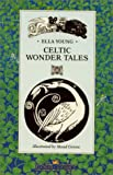 Celtic Wonder Tales (0863155103) by Young, Ella