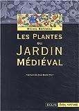 echange, troc Michel Botineau - Les plantes du jardin médiéval