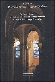 De la pertinence de mettre une oeuvre contemporaine dans un lieu charg� d'histoire : Entretien par Pierre Soulages