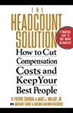 The headcount solution:how to cut compensation costs and keep your best people