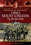 img - for 3 PARA - MOUNT LONGDON - THE BLOODIEST BATTLE (Elite Operations) book / textbook / text book