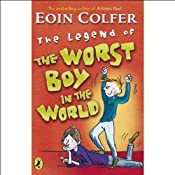 The Legend of the Worst Boy in the World | [Eoin Colfer]