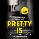 Pretty Is | Maggie Mitchell