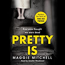 Pretty Is Audiobook by Maggie Mitchell Narrated by Jennifer Woodward