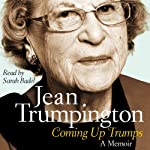 Coming Up Trumps: A Memoir | Jean Trumpington