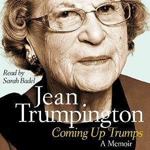Coming Up Trumps: A Memoir | [Jean Trumpington]