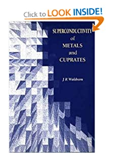 Superconductivity of Metals and Cuprates J. R. Waldram