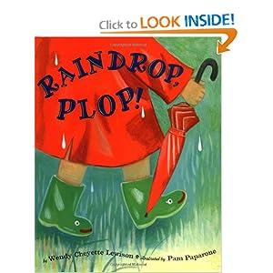 Raindrop, Plop! Wendy Cheyette Lewison and Pam Paparone