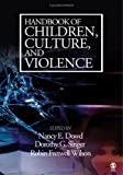 Handbook of children, culture, and violence /