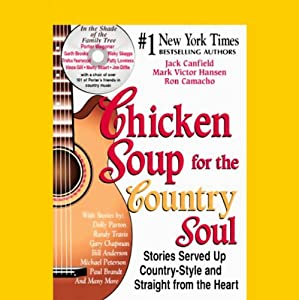 Chicken Soup for the Country Soul: Stories Served Up Country-Style and Straight from the Heart | [Jack Canfield, Mark Victor Hansen, Ron Camacho]