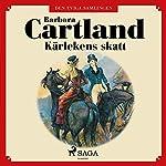 Kärlekens skatt (Den eviga samlingen 27)   Barbara Cartland