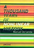 A Thousand Years of Nonlinear History (Zone Books / Swerve Editions) (0942299310) by Manuel De Landa