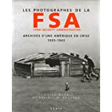 Les photographes de la FSA Farm Security Administration : Archives d&#39;une Amrique en crise 1935-1943par Beverly Brannan