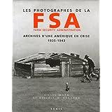 Les photographes de la FSA Farm Security Administration : Archives d'une Am�rique en crise 1935-1943par Beverly Brannan
