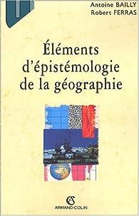 �l�ments d'�pist�mologie de la g�ographie par Antoine Bailly (II)