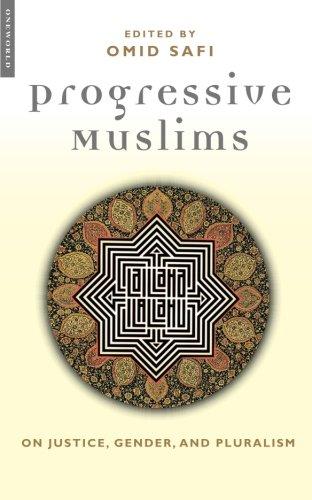 Progressive Muslims: On Justice, Gender, and Pluralism