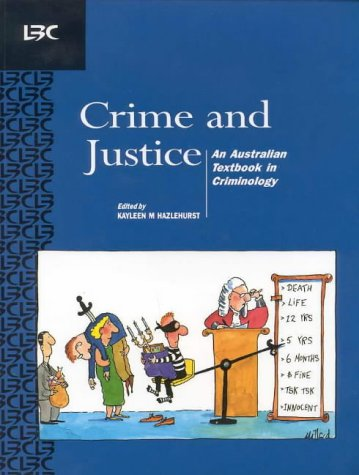 Crime and Justice: an Australian Textbook in Criminology
