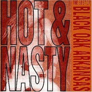 Black Oak Arkansas - Hot & Nasty - Best of ... - Zortam Music