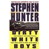 Dirty White Boys ~ Stephen Hunter