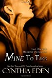 img - for By Cynthia Eden Mine To Take (Mine - Romantic Suspense) (Volume 1) [Paperback] book / textbook / text book