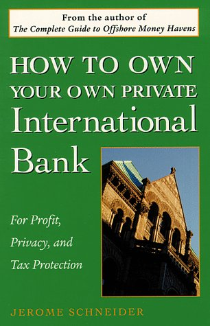 How to Own Your Own Private International Bank
