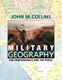 Military Geography: For Professionals and the Public (Association of the United States Army S)
