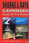 Sharks & Rays:  Elasmobranch Guide of...